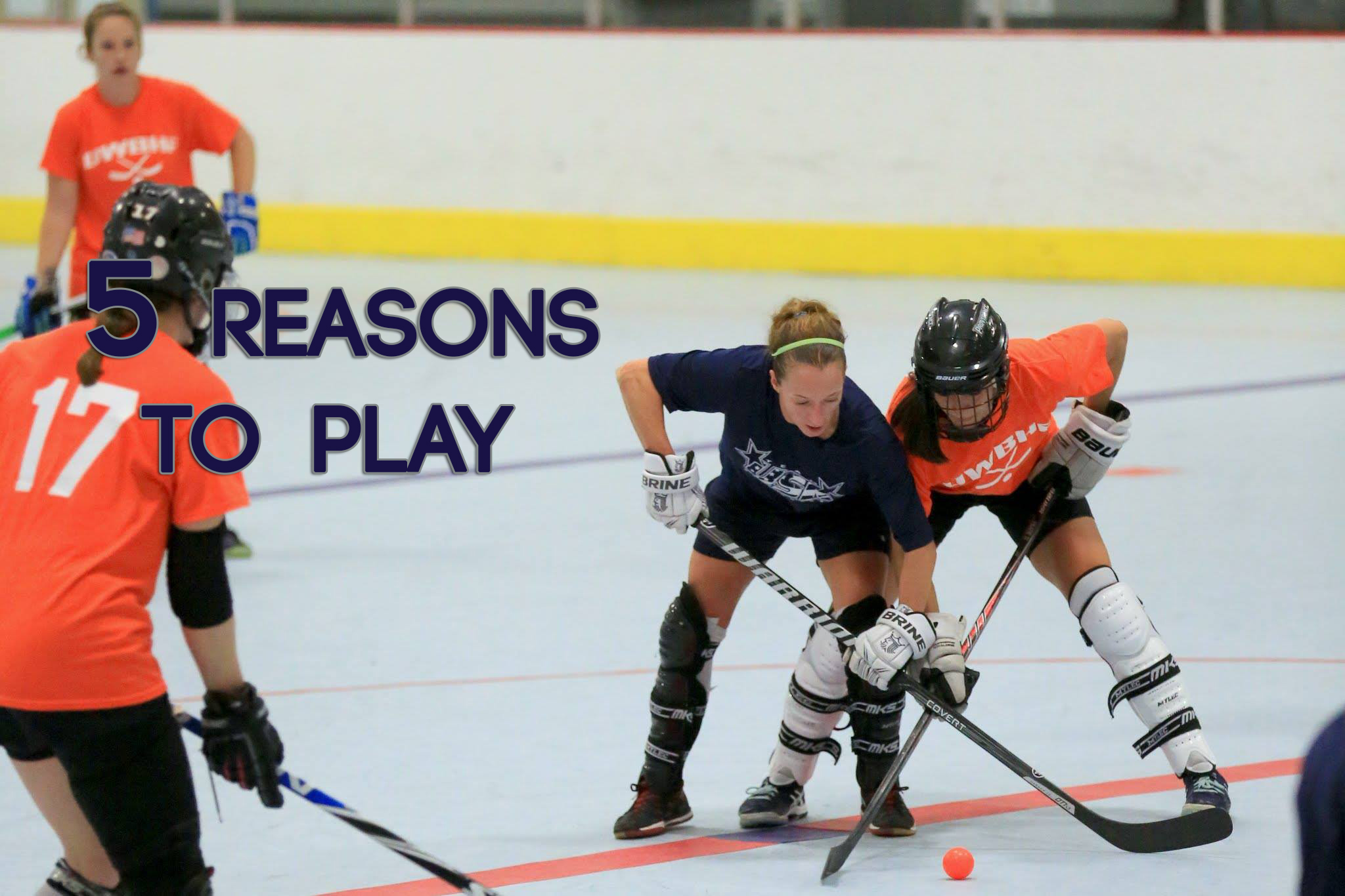 Five Reasons You Should Be Playing Ball Hockey